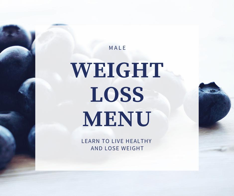 MALE WEIGHT LOSS MENU – LOSE 10-75 LBS.