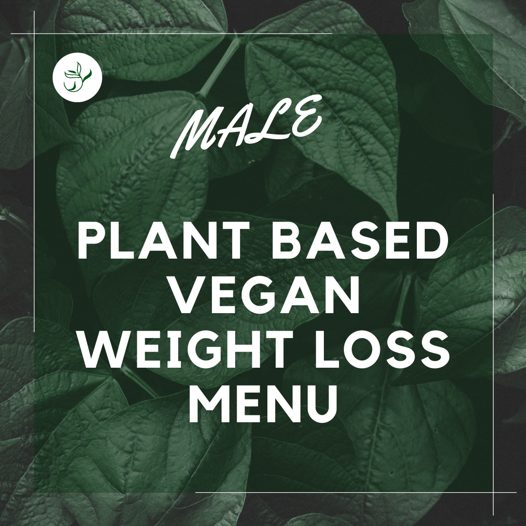 PLANT BASED VEGAN WEIGHT LOSS MENU – MALE